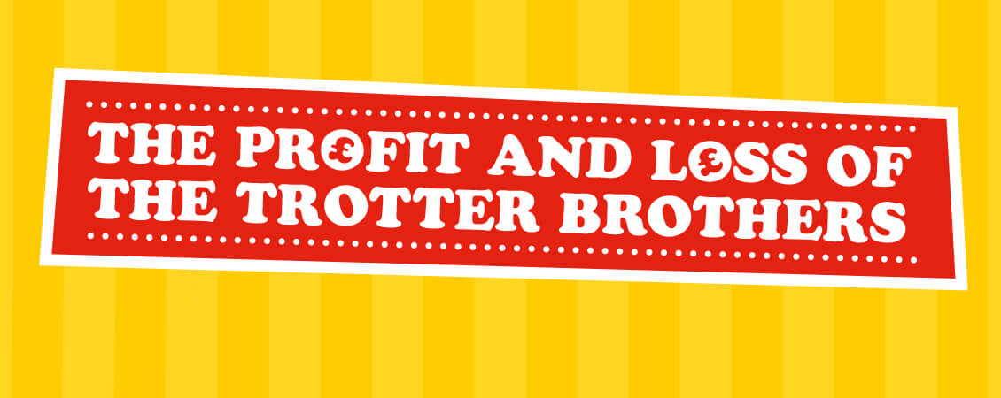 The Profits and Losses of the Trotter Brothers