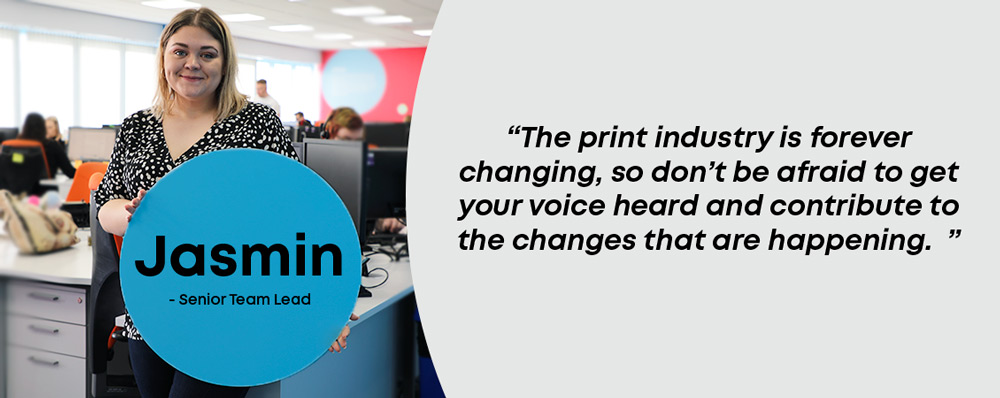Jasmin senior team leader at instantprint with a quote about the changes for women in the print industry