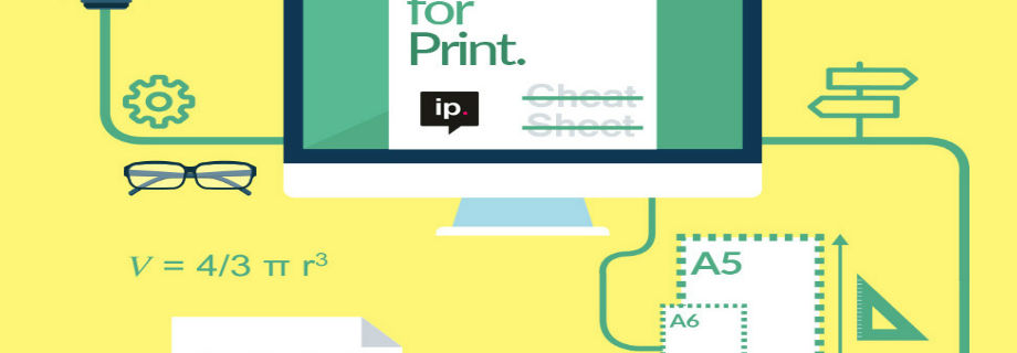 Designing for Print: Cheat Sheet