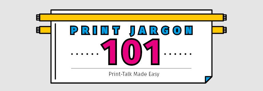 Print Jargon 101