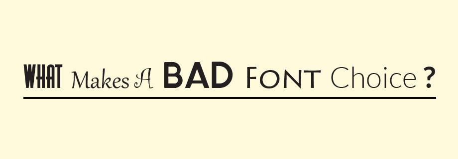 What Makes a Bad Font Choice?