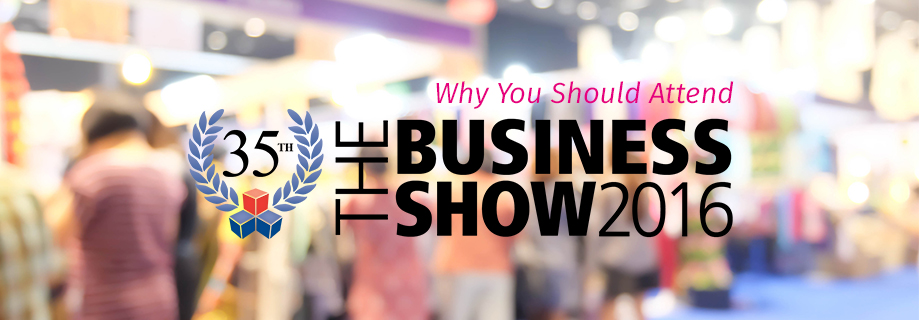 Why You Should Attend The 2016 Business Show